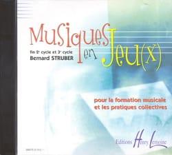 Bernard Struber - Musiques en Jeu(x) – CD - Partition - di-arezzo.fr
