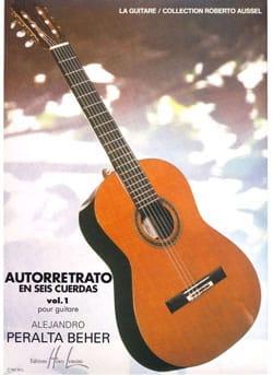 Alejandro Peralta-Beher - Autorretrato en seis cuerdas - Volume 1 - Partition - di-arezzo.fr
