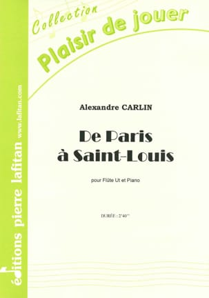 Alexandre Carlin - From Paris to Saint-Louis - Sheet Music - di-arezzo.co.uk