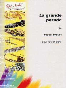 Pascal Proust - La grande parata - Partitura - di-arezzo.it