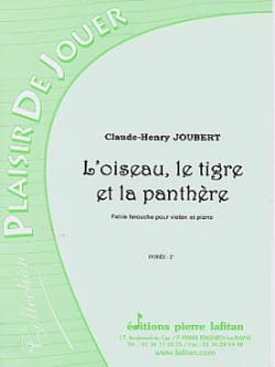 Claude-Henry Joubert - The bird, the tiger and the panther - Sheet Music - di-arezzo.com