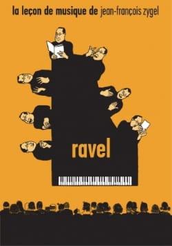 Jean-François Zygel - The Music Lesson - Ravel - Sheet Music - di-arezzo.co.uk