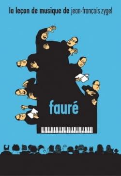 La Leçon de Musique - Fauré - Jean-François Zygel - laflutedepan.com