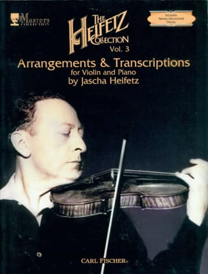 Jascha Heifetz - The Heifetz Collection, Volume 3 : Arrangements and Transcriptions - Partition - di-arezzo.fr