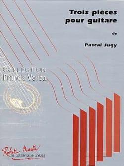 3 Pièces pour guitare - Pascal Jugy - Partition - laflutedepan.com
