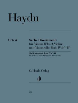 Joseph Haydn - Six divertimenti Hob. IV:6*-11* pour violon (flûte), violon et violoncelle - Partition - di-arezzo.fr