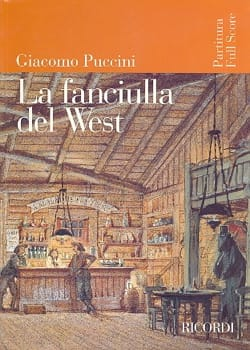 La Fanciulla del West - Score - PUCCINI - Partition - laflutedepan.com