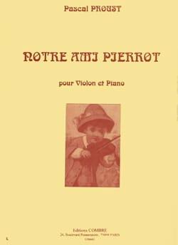 Pascal Proust - Notre ami Pierrot - Partition - di-arezzo.fr