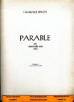 Parable for solo Cello - Lawrence Singer - laflutedepan.com