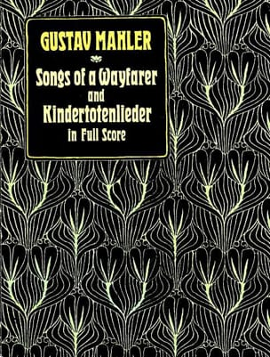 Gustav Mahler - Songs of a Wayfarer and Kindertotenlieder - Partition - di-arezzo.fr