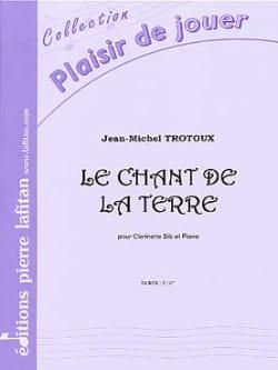 Jean-Michel Trotoux - Le Chant de la Terre - Partition - di-arezzo.fr