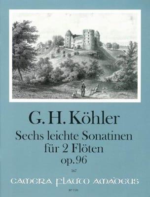 Heinrich Gottlieb KÖHLER - 6 Leichte Sonatinen op. 96 für 2 Flöten - Partition - di-arezzo.fr