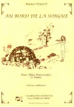 Michel Hulot - Au bord de la Sorgue - Flûte - Partition - di-arezzo.fr