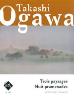 Takashi Ogawa - Trois Paysages - Huit Promenades - Partition - di-arezzo.fr