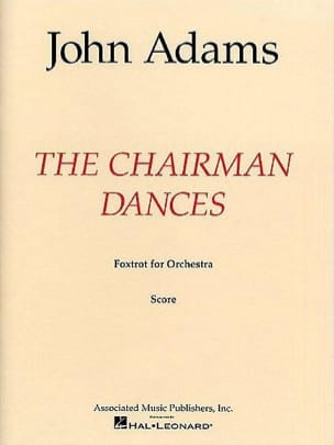 John Adams - The Chairman Dances - Full Score - Partition - di-arezzo.fr