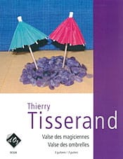 Thierry Tisserand - Valse des Magiciennes / Valse des Ombrelles - Partition - di-arezzo.fr