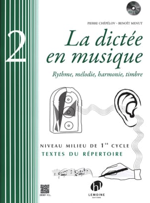 Pierre CHEPELOV et Benoit MENUT - The Dictation in Music Volume 2 - Middle of the 1st Cycle - Sheet Music - di-arezzo.com
