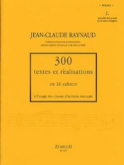Jean-Claude Raynaud - 300 Texts and Achievements - Volume 2: Texts - Sheet Music - di-arezzo.co.uk
