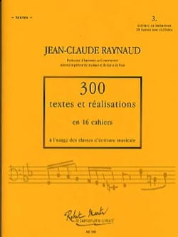 Jean-Claude Raynaud - 300 Texts and Achievements - Volume 3: Texts - Sheet Music - di-arezzo.co.uk