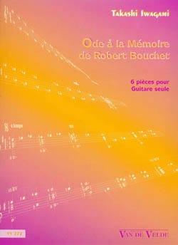 Takashi Iwagami - Ode à la mémoire de Robert Bouchet - Partition - di-arezzo.fr
