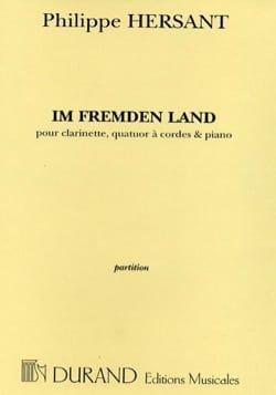 Im Fremden Land Philippe Hersant Partition Grand format - laflutedepan