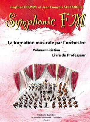 DRUMM Siegfried / ALEXANDRE Jean François - Symphonic FM Initiation - Livre du Professeur - Partition - di-arezzo.fr