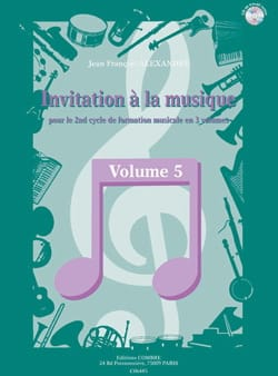 Jean-François Alexandre - Invitation A la Musique - Volume 5 - Partition - di-arezzo.fr