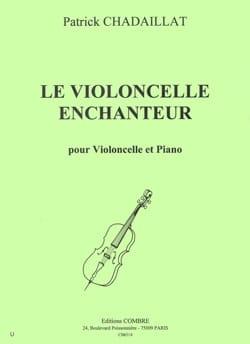 Patrick Chadaillat - Le violoncelle enchanteur - Partition - di-arezzo.fr
