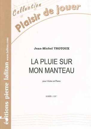 Jean-Michel Trotoux - La pluie sur mon manteau - Partition - di-arezzo.fr