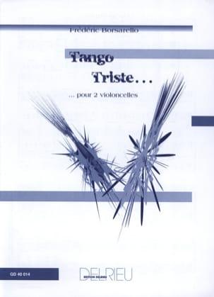 Tango Triste Frédéric Borsarello Partition Violoncelle - laflutedepan