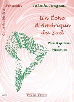 Takashi Iwagami - Un écho d'Amérique du Sud - Partition - di-arezzo.fr