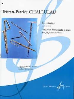 Tristan-Patrice Challulau - Luisantes op. 111 - Partition - di-arezzo.fr