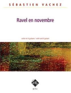 Sébastien Vachez - Ravel en novembre - 4 guitares et violon - Partition - di-arezzo.fr