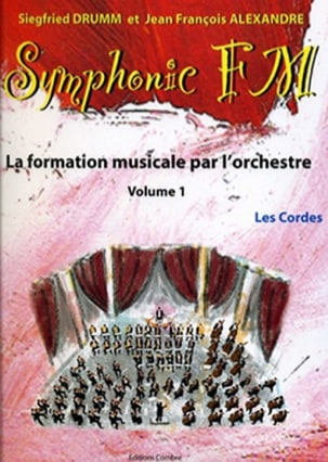 DRUMM Siegfried / ALEXANDRE Jean François - Symphonic FM Volume 1 - The Strings - Partitura - di-arezzo.it