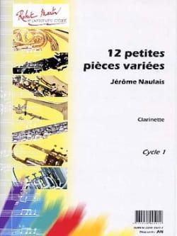 Jérôme Naulais - 12 Petits Pièces Variées - Clarinette - Partition - di-arezzo.fr