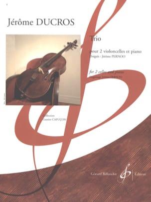 Jérôme Ducros - Trio - 2 cellos and piano - Sheet Music - di-arezzo.co.uk