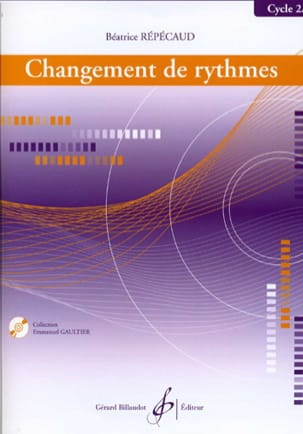 Béatrice Répécaud - Changement de Rythmes Cycle 2A - Sheet Music - di-arezzo.co.uk