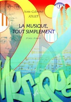 Jean-Clément Jollet - La Musique Tout Simplement Volume 7 - Professeur - Partition - di-arezzo.fr
