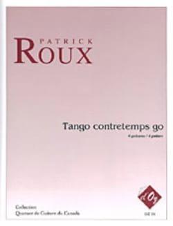 Patrick Roux - Tango Contretemps Go - 4 Guitares - Partition - di-arezzo.fr
