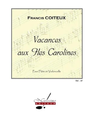 Francis Coiteux - Holidays In The Caroline Islands - Flute and Cello - Sheet Music - di-arezzo.co.uk