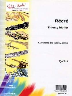 Récré - Thierry Muller - Partition - Clarinette - laflutedepan.com