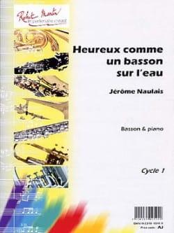 Jérôme Naulais - Heureux Comme un Basson Sur L' Eau - Partition - di-arezzo.fr
