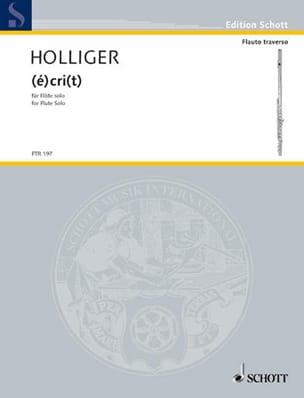 EcriT Heinz Holliger Partition Flûte traversière - laflutedepan