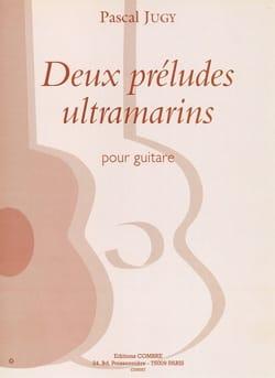 Pascal Jugy - Deux Préludes Ultramarins - Partition - di-arezzo.fr