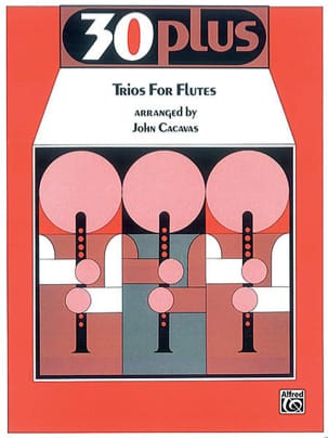 John Cacavas - 30 Plus Trios For Flûte - Partition - di-arezzo.fr