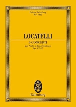 Pietro Antonio Locatelli - 6 Concerti Op.4/7 - 12 - Partition - di-arezzo.fr