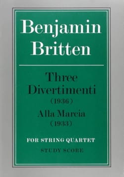 Benjamin Britten - 3 Divertimenti and Alla Marcia - Partition - di-arezzo.fr
