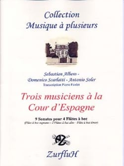 Albero / Scarlatti / Soler Antonio - Three Musicians At The Court Of Spain - Sheet Music - di-arezzo.co.uk