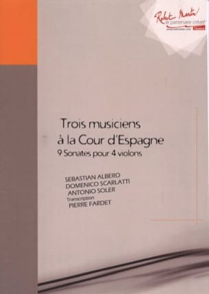 Albero / Scarlatti / Soler Antonio - Three Musicians At The Court Of Spain - Partition - di-arezzo.com