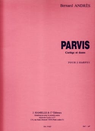 Bernard Andres - Parvis - Cortège et Danse - Partition - di-arezzo.fr